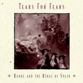 Tears for Fears – Raoul And The Kings Of Spain (1995)