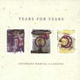 Tears for Fears – Saturnine Martial & Lunatic (1996)