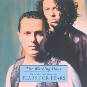 Tears For Fears – The Working Hour, An Introduction To Tears For Fears (2001)