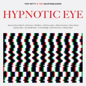 Tom Petty And The Heartbreakers – Hypnotic Eye (2014)