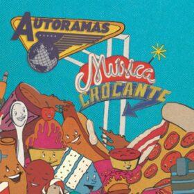 Autoramas – Música Crocante (2011)