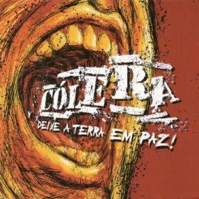 Cólera – Deixe a Terra em Paz! (2004)