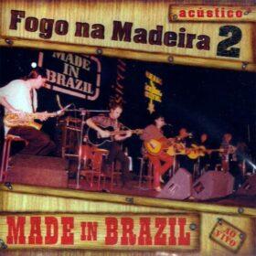 Made In Brazil – Fogo Na Madeira 2 – Acústico (2001)