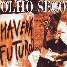 Olho Seco – Haverá Futuro (1996)