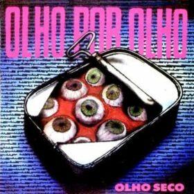 Olho Seco – Olho Por Olho (1989)