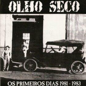 Olho Seco – Os Primeiros Dias 1981-1983 (2003)