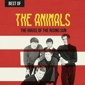 The Animals – The House of the Rising Sun: Best of The Animals (2019)