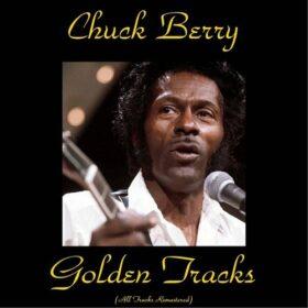 Chuck Berry – Chuck Berry Golden Tracks (2015)