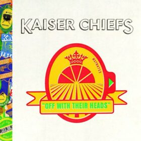 Kaiser Chiefs – Off With Their Heads (2008)