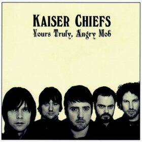 Kaiser Chiefs – Yours Truly, Angry Mob (2007)
