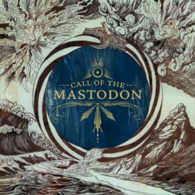 Mastodon – Call of the Mastodon (2006)