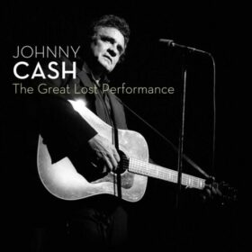 Johnny Cash – Live The Great Lost Performance (2007)