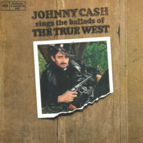 Johnny Cash – Sings the Ballads of True West (1965)