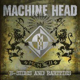 Machine Head – B-Sides And Rarities (2012)
