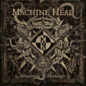 Machine Head – Bloodstone & Diamonds (2014)