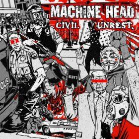 Machine Head – Civil Unrest (2020)