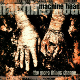 Machine Head – The More Things Change (1997)