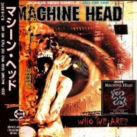 Machine Head – Who The Fuck We Are (2019)