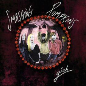 The Smashing Pumpkins – Gish (1991)