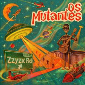 Os Mutantes – Zzyzx (2020)