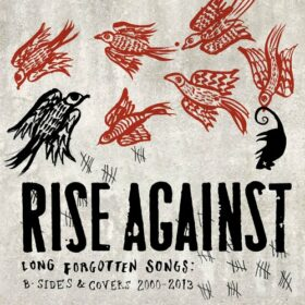 Rise Against – Long Forgotten Songs: B-Sides & Covers 2000-2013 (2013)