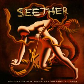 Seether – Holding Onto Strings Better Left To Fray (2011)
