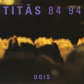 Titãs – 84-94 Vol. 2 (1994)