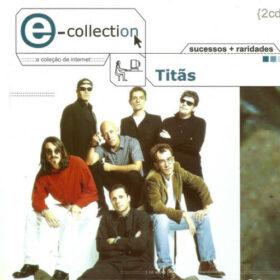 Titãs – E, Collection (2000)