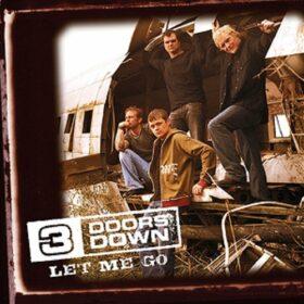 3 Doors Down – Let Me Go (2005)