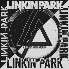 Linkin Park – A Decade Underground (2010)