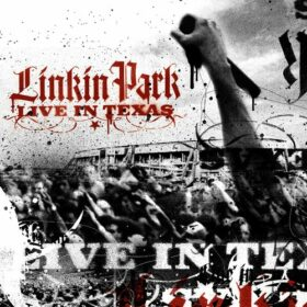 Linkin Park – Live In Texas (2003)