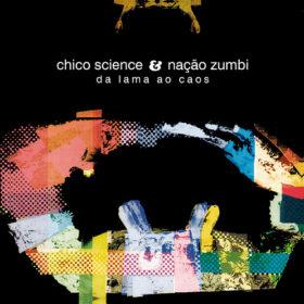 Chico Science & Nação-Zumbi – Da Lama ao Caos (1994)