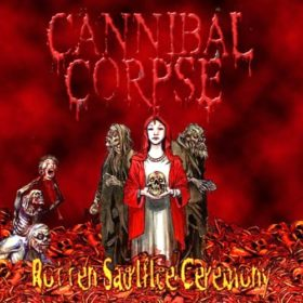 Cannibal Corpse – Rotten Sacrifice Ceremony (2010)