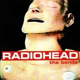 Radiohead – The Bends (1995)