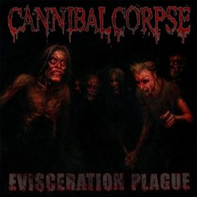 Cannibal Corpse – Evisceration Plague (2009)