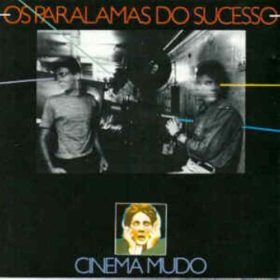 Os Paralamas do Sucesso – Cinema Mudo (1983)