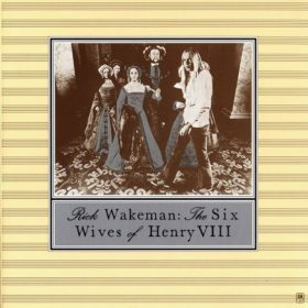Rick Wakeman – The Six Wives of Henry VIII (1973)