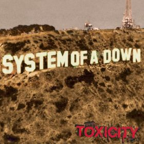 System Of A Down – Toxicity (2001)