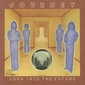 Journey – Look Into The Future (1976)
