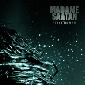 Madame Saatan – Peixe Homem (2011)