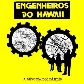 Engenheiros Do Hawaii – A Revolta dos Dandis (1987)