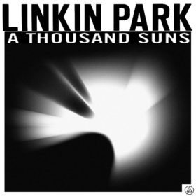 Linkin Park – A Thousand Suns (2010)