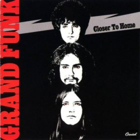 Grand Funk Railroad – Closer to Home (1970)