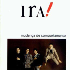 Ira! – Mudança de Comportamento (1985)