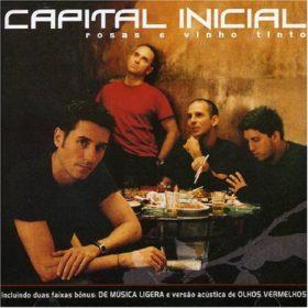 Capital Inicial – Rosas e Vinho Tinto (2002)