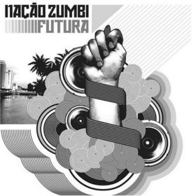 Nação Zumbi – Futura (2005)