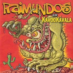 Raimundos – Kavookavala (2002)