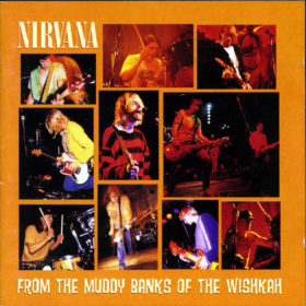 Nirvana – From the Muddy Banks of the Wishkah (1996)
