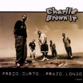 Charlie Brown Jr. – Preço Curto… Prazo Longo (1999)