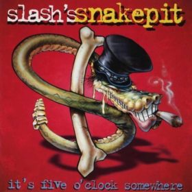 Slash's Snakepit – It's Five O'Clock Somewhere (1995)